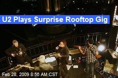 U2 Plays Surprise Rooftop Gig
