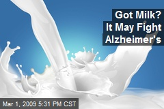 Got Milk? It May Fight Alzheimer's