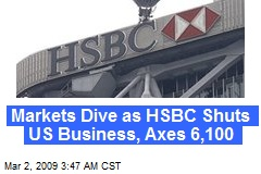 Markets Dive as HSBC Shuts US Business, Axes 6,100