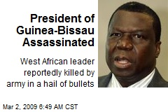 President of Guinea-Bissau Assassinated