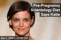Pre-Pregnancy Scientology Diet Saps Katie