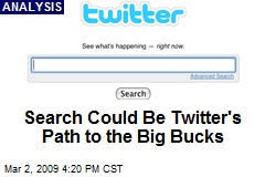 Search Could Be Twitter's Path to the Big Bucks