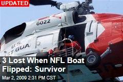 3 Lost When NFL Boat Flipped: Survivor