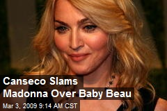 Canseco Slams Madonna Over Baby Beau