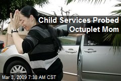 Child Services Probed Octuplet Mom