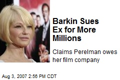 Barkin Sues Ex for More Millions