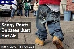 Saggy-Pants Debates Just Hot Air