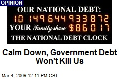 Calm Down, Government Debt Won't Kill Us
