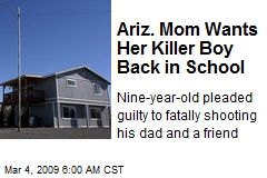 Ariz. Mom Wants Her Killer Boy Back in School