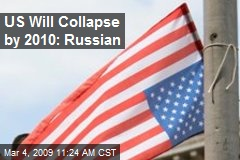 US Will Collapse by 2010: Russian