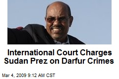 International Court Charges Sudan Prez on Darfur Crimes