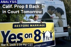 Calif. Prop 8 Back in Court Tomorrow