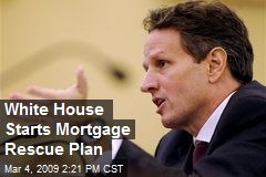 White House Starts Mortgage Rescue Plan