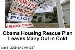 Obama Housing Rescue Plan Leaves Many Out in Cold