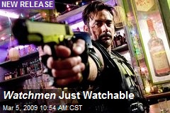 Watchmen Just Watchable
