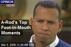 A-Rod's Top Foot-in-Mouth Moments