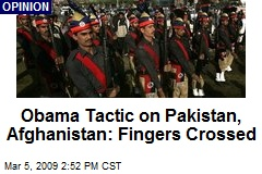 Obama Tactic on Pakistan, Afghanistan: Fingers Crossed