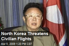 North Korea Threatens Civilian Flights