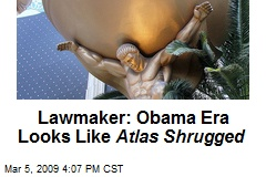 Lawmaker: Obama Era Looks Like Atlas Shrugged