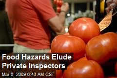 Food Hazards Elude Private Inspectors
