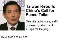 Taiwan Rebuffs China's Call for Peace Talks