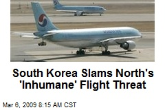 South Korea Slams North's 'Inhumane' Flight Threat