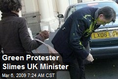 Green Protester Slimes UK Minister
