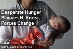 Desperate Hunger Plagues N. Korea, Forces Change