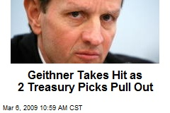 Geithner Takes Hit as 2 Treasury Picks Pull Out