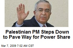 Palestinian PM Steps Down to Pave Way for Power Share