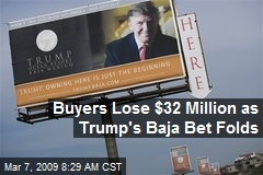 Buyers Lose $32 Million as Trump's Baja Bet Folds