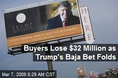 Buyers Lose $32 Million as Trump's Baja Bet Folds