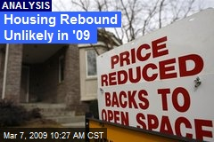 Housing Rebound Unlikely in '09