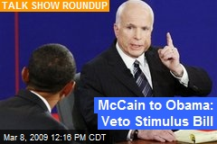 McCain to Obama: Veto Stimulus Bill