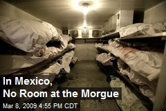 In Mexico, No Room at the Morgue