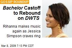 Bachelor Castoff to Rebound on DWTS
