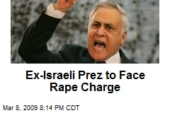 Ex-Israeli Prez to Face Rape Charge
