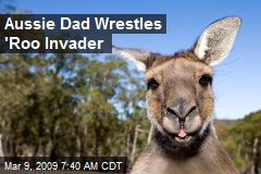 Aussie Dad Wrestles 'Roo Invader