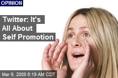 Twitter: It's All About Self Promotion