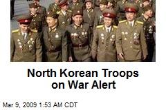 North Korean Troops on War Alert