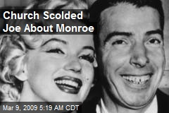 Church Scolded Joe About Monroe
