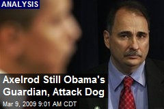 Axelrod Still Obama's Guardian, Attack Dog