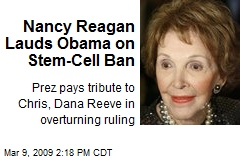 Nancy Reagan Lauds Obama on Stem-Cell Ban