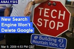 New Search Engine Won't Delete Google