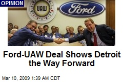 Ford-UAW Deal Shows Detroit the Way Forward
