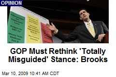 GOP Must Rethink 'Totally Misguided' Stance: Brooks