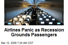 Airlines Panic as Recession Grounds Passengers