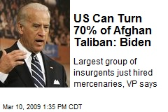 US Can Turn 70% of Afghan Taliban: Biden