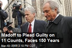 Madoff to Plead Guilty on 11 Counts, Faces 150 Years