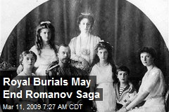 Royal Burials May End Romanov Saga